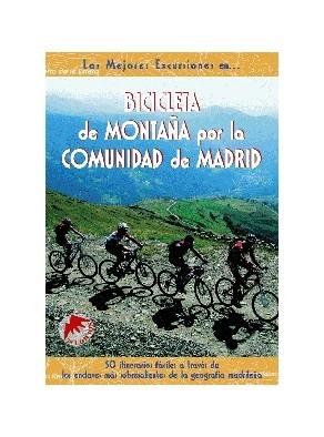 BICICLETA DE MONTAÑA POR LA COMUNIDAD DE MADRID: 50 ITINERARIOS