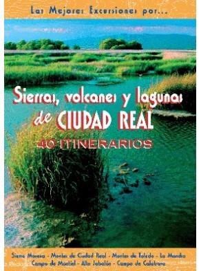 SIERRAS, VOLCANES Y LAGUNAS DE CIUDAD REAL. 40 ITINERARIOS