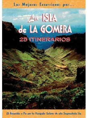 LA ISLA DE LA GOMERA 25 ITINERARIOS