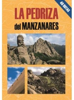 LA PEDRIZA DEL MANZANARES 40 RECORRIDOS A PIE POR LOS PRINCIPALES ENCLAVES DE ESTE ESPACIO NATURAL