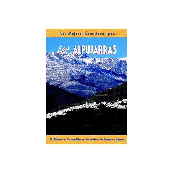 LAS ALPUJARRAS. 24 ITINERARIOS A PIE REPARTIDOS POR LAS PROVINCIAS DE GRANADA Y ALMERÍA