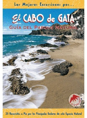 EL CABO DE GATA GUÍA DEL PARQUE NATURAL 22 RECORRIDOS A PIE POR LOS PR