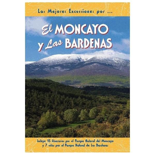EL MONCAYO Y LAS BÁRDENAS. INCLUYE 15 ITINERARIOS POR EL PARQUE NATURAL DEL MONCAYO...