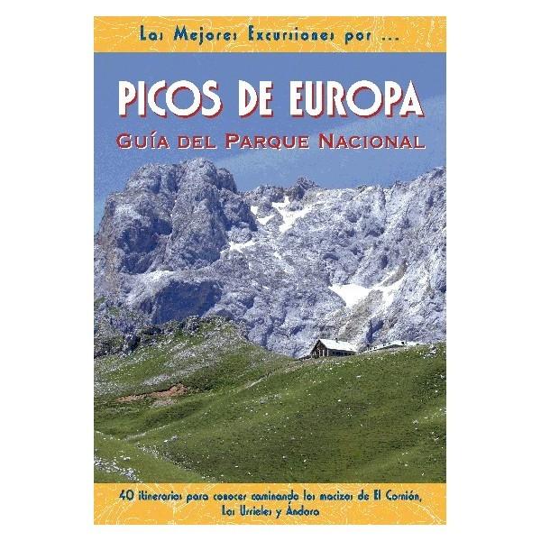 PICOS DE EUROPA. GUÍA DEL PARQUE NACIONAL. LAS MEJORES EXCURSIONES