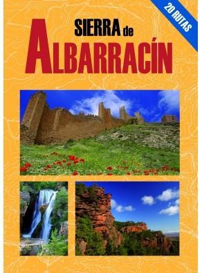 SIERRA DE ALBARRACÍN. 20 RUTAS