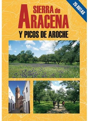 SIERRA DE ARACENA Y PICOS DE AROCHE: 25 RUTAS