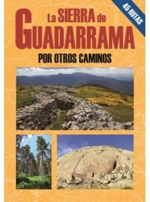 LA SIERRA DE GUADARRAMA POR OTROS CAMINOS. 45 RUTAS