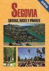 SEGOVIA. SIERRAS, HOCES Y PINARES