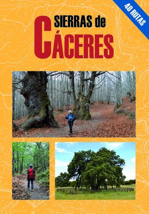 SIERRAS DE CÁCERES. 40 RUTAS