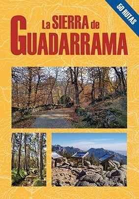LA SIERRA DE GUADARRAMA. 50 RUTAS