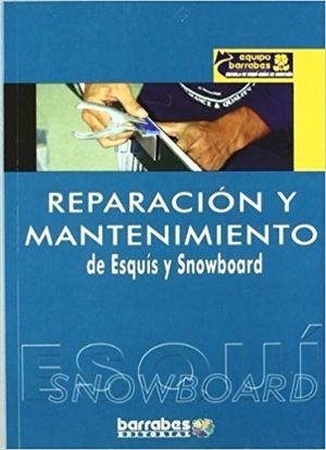 REPARACIÓN Y MANTENIMIENTO DE ESQUÍS Y SNOWBOARD