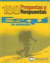 ESQUÍ DE MONTAÑA 100 PREGUNTAS Y RESPUESTAS