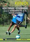FÚTBOL. 400 TAREAS INTEGRADAS PARA EL ENTRENAMIENTO DE LA TÁCTICA OFEN