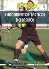 FÚTBOL: FUNDAMENTOS TÁCTICOS DEFENSIVOS