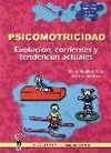 PSICOMOTRICIDAD. EVOLUCIÓN, CORRIENTES Y TENDENCIAS ACTUALES