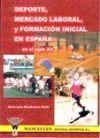 DEPORTE, MERCADO LABORAL, Y FORMACIÓN INICIAL EN ESPAÑA EN EL SIGLO XX
