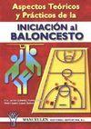 ASPECTOS TEÓRICOS Y PRÁCTICOS DE LA INICIACIÓN AL BALONCESTO