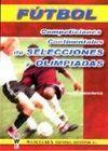 FÚTBOL: COMPETICIONES CONTINENTALES DE SELECCIONES Y OLIMPIADAS