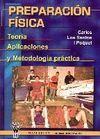 PREPARACIÓN FÍSICA. TEORÍA, APLICACIONES Y METODOLOGÍA PRÁCTICA