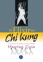 EL ELIXIR DEL CHI KUNG. CREACIÓN DE LA PÍLDORA TERRENAL DORADA