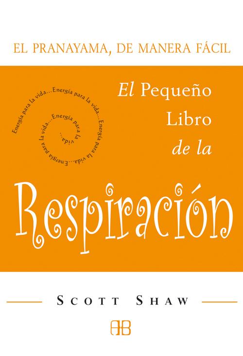 EL PEQUEÑO LIBRO DE LA RESPIRACION