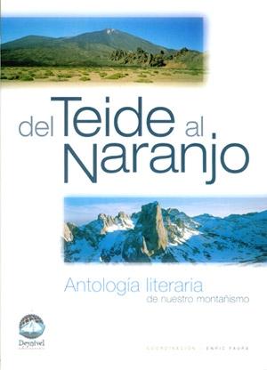 DEL TEIDE AL NARANJO. ANTOLOGÍA LITERARIA DE NUESTRO MONTAÑISMO