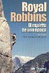 ROYAL ROBBINS, EL  ESPÍRITU DE UNA ÉPOCA