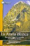 LA ARAÑA BLANCA. DRAMÁTICA HISTORIA DE LA ASCENSIÓN A LA PARED NORTE