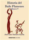 HISTORIA DEL BAILE FLAMENCO VOL V