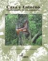 CAZA Y ENTORNO (REFLEXIONES DE UN CAMPERO)