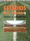 ESTADIOS DEL MUNDO. DEPORTE & ARQUITECTURA