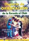 DEPORTE DE ORIENTACION DE LA ESCUELA AL CLUB