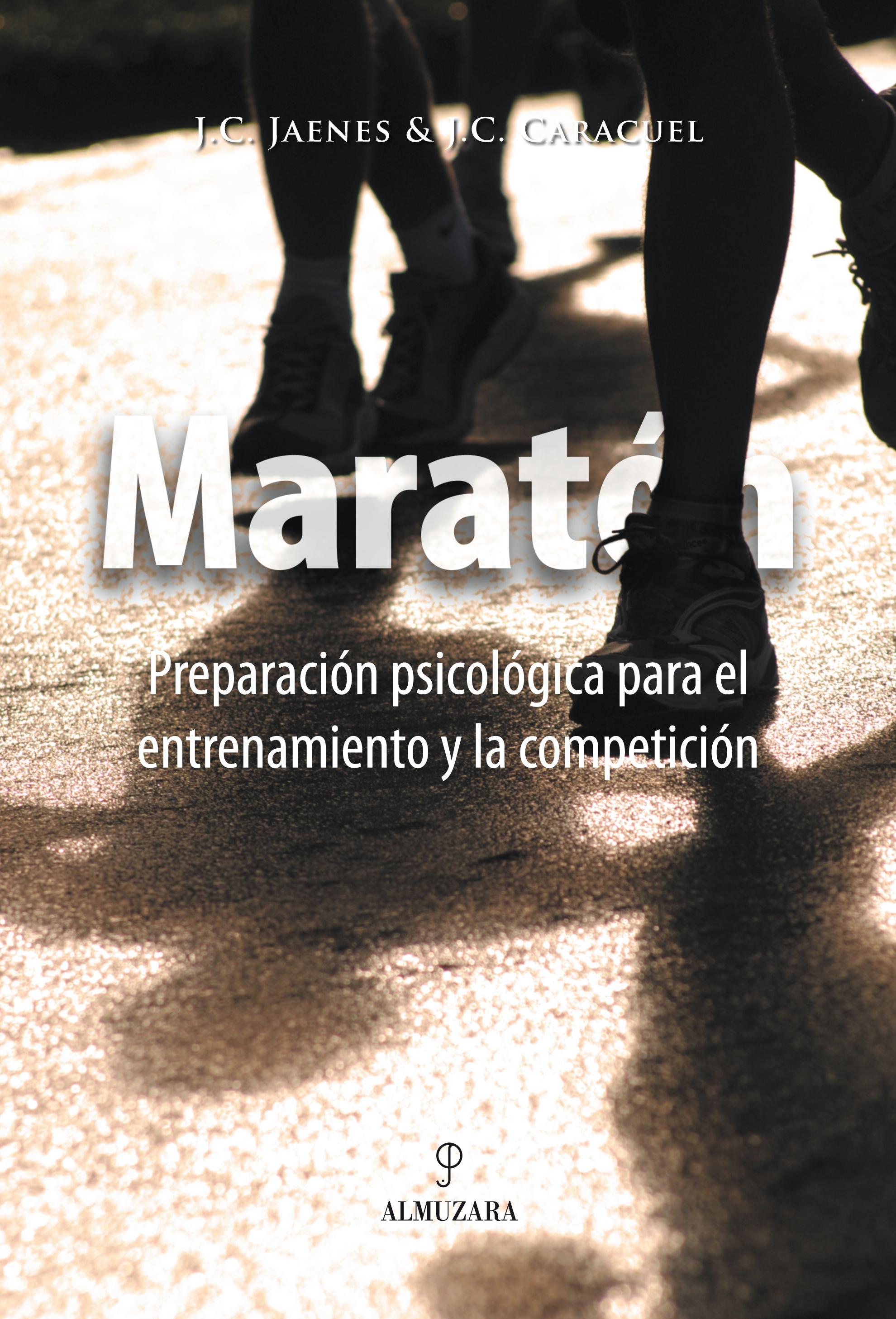 MARATÓN. PREPARACIÓN PSICOLÓGICA PARA EL ENTRENAMIENTO Y LA COMPETICIÓ