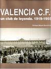 VALENCIA C.F. UN CLUB DE LEYENDA. 1919-1955