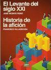 EL LEVANTE DEL SIGLO XXI. HISTORIA DE LA AFICIÓN