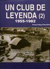UN CLUB DE LEYENDA (2) 1955-1982