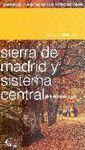 SIERRA DE MADRID Y SISTEMA CENTRAL 26 ITINERARIOS A PIE. PASEOS Y ESCA