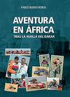 AVENTURA EN ÁFRICA. TRAS LA HUELLA DEL DAKAR