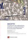 MACOFYD. CUESTIONARIO DE MOTIVACIONES, ACTITUDES Y COMPORTAMIENTOS EN EL OCIO FÍSICO-DEPORTIVO