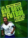 LOS BAD BOYS DEL FUTBOL. MARADONA, BEST Y OTROS IDOLOS DESCARRIADOS