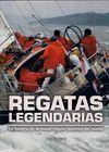 REGATAS LEGENDARIAS : LA HISTORIA DE LA MAYOR REGATA OCEÁNICA DEL MUNDO