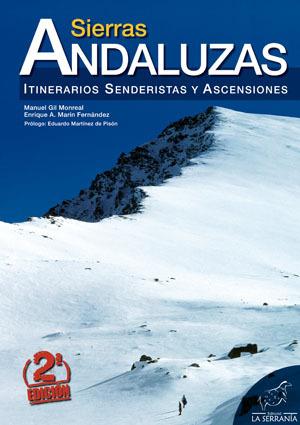 SIERRAS ANDALUZAS : ITINERARIOS SENDERISTAS Y ASCENSIONES