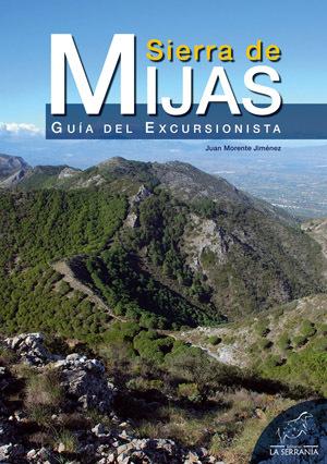 SIERRA DE MIJAS : GUÍA DEL EXCURSIONISTA