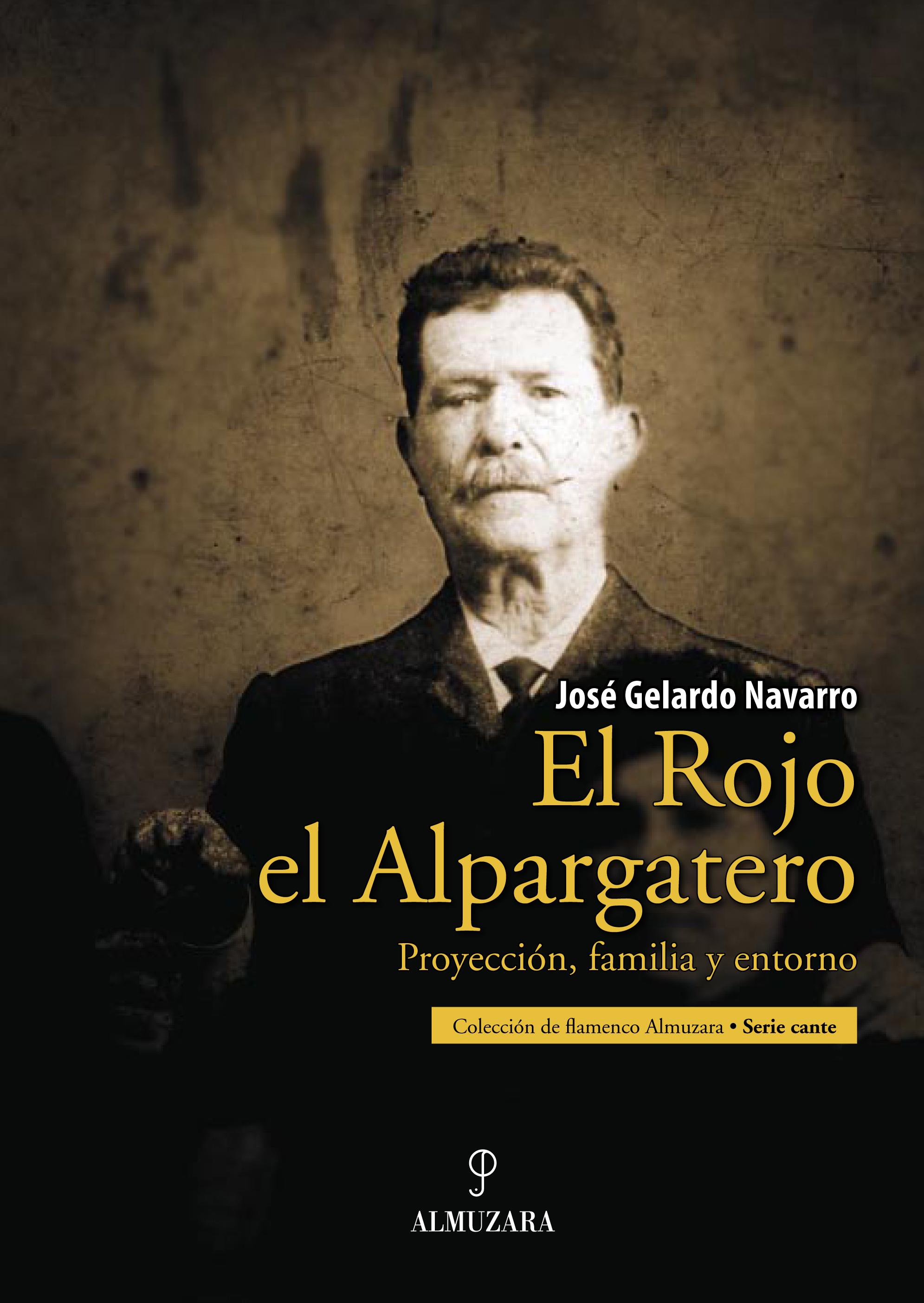 EL ROJO EL ALPARGATERO. PROYECCIÓN, FAMILIA Y ENTORNO