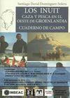LOS INUIT. CAZA Y PESCA EN EL OESTE DE GROENLANDIA