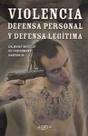 VIOLENCIA. DEFENSA PERSONAL Y DEFENSA LEGÍTIMA