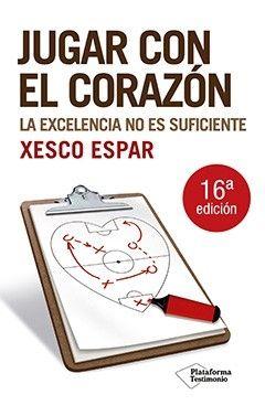JUGAR CON EL CORAZÓN: LA EXCELENCIA NO ES SUFICIENTE