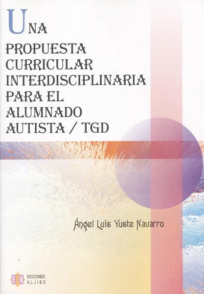 UNA PROPUESTA CURRICULAR INTERDISCIPLINARIA PARA EL ALUMNADO AUTISTA /