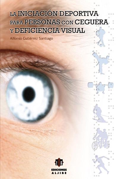 INICIACION DEPORTIVA PARA PERSONAS CON CEGUERA Y DEFICIENCIA VISUAL
