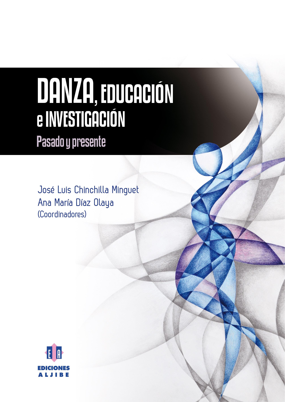 DANZA, EDUCACIÓN E INVESTIGACIÓN. PASADO Y PRESENTE